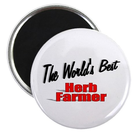 """The World's Best Herb Farmer"" 2.25"" Magnet (100 p"