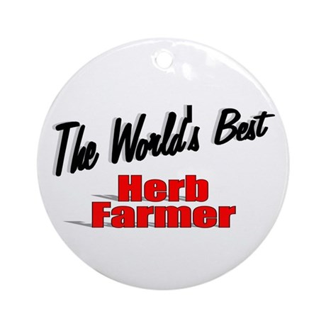 """The World's Best Herb Farmer"" Ornament (Round)"