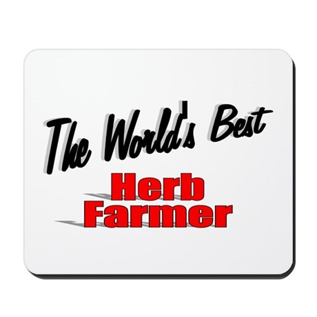 """The World's Best Herb Farmer"" Mousepad"
