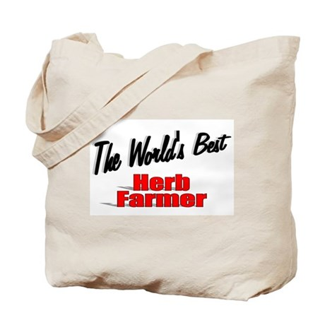 """The World's Best Herb Farmer"" Tote Bag"