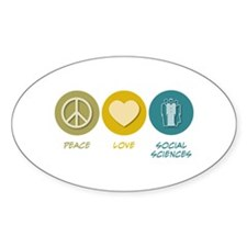 Peace Love Social Sciences Oval Decal