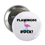 "Flamingos Rock! 2.25"" Button (10 pack)"