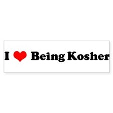 I Love Being Kosher Bumper Bumper Sticker