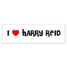 I LOVE HARRY REID Bumper Bumper Sticker