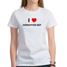I LOVE CONDOLEEZZA RICE Tee