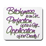 Deadly Bitchyness Mousepad
