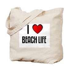 I LOVE BEACH LIFE Tote Bag