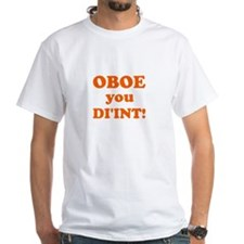 OBOE you DI'INT! Shirt