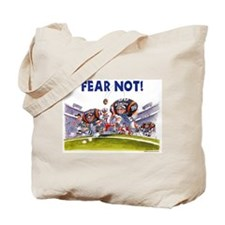 Fear Not! Tote Bag