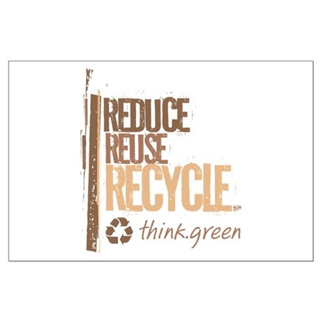 Reduce Reuse Recycle. Think G Large Poster