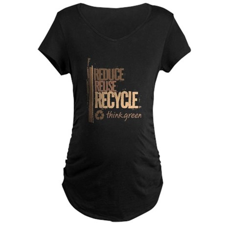 Reduce Reuse Recycle. Think G Maternity Dark T-Shi