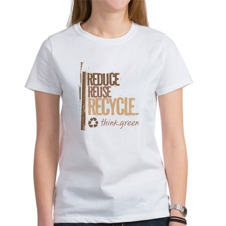 Reduce Reuse Recycle. Think G Women's T-Shirt