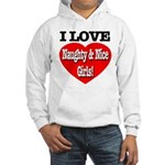 I Love Naughty & Nice Girls! Hooded Sweatshirt