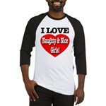 I Love Naughty & Nice Girls! Baseball Jersey