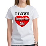 I Love Naughty & Nice Girls! Women's T-Shirt
