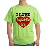 I Love Naughty & Nice Girls! Green T-Shirt