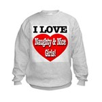 I Love Naughty & Nice Girls! Kids Sweatshirt