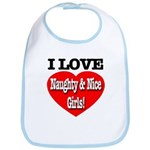 I Love Naughty & Nice Girls! Bib