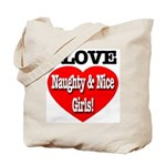 I Love Naughty & Nice Girls! Tote Bag