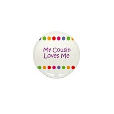 My Cousin Loves Me Mini Button (10 pack)