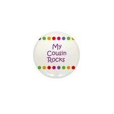 My Cousin Rocks Mini Button (10 pack)