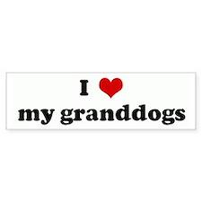 I Love my granddogs Bumper Bumper Sticker