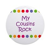 My Cousins Rock Ornament (Round)