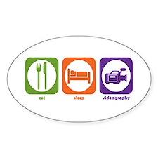 Eat Sleep Videography Oval Decal