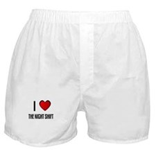 I LOVE THE NIGHT SHIFT Boxer Shorts