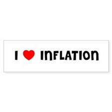 I LOVE INFLATION Bumper Bumper Sticker