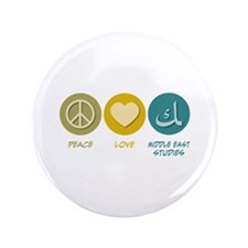 "Peace Love Middle Eastern Studies 3.5"" Button"