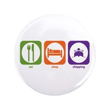 "Eat Sleep Shipping 3.5"" Button (100 pack)"
