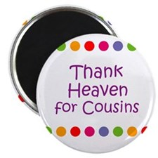 """Thank Heaven for Cousins 2.25"""" Magnet (10 pack)"""