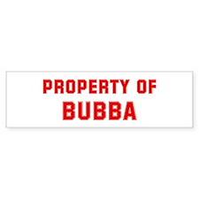 Property of BUBBA Bumper Bumper Sticker