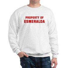 Property of ESMERALDA Sweatshirt