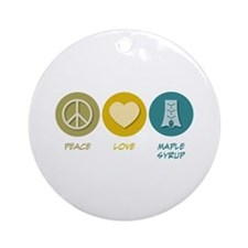 Peace Love Maple Syrup Ornament (Round)