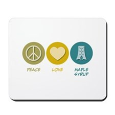 Peace Love Maple Syrup Mousepad