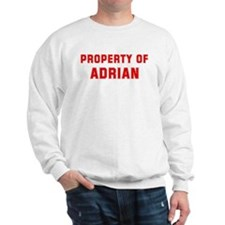Property of ADRIAN Sweatshirt