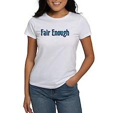 Fair Enough Tee