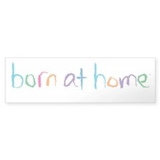 Born at Home Bumper Sticker (10 pk)