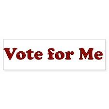 Vote for Me Bumper Bumper Sticker