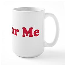 Big Vote For Me Mug