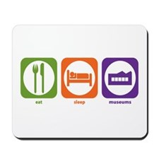 Eat Sleep Museums Mousepad