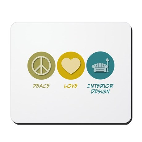 Peace Love Interior Design Mousepad