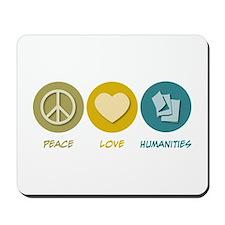 Peace Love Humanities Mousepad