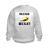 Slugs Rule! Sweatshirt