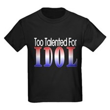 Too Talented For Idol T