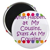 "What Happens at My Cousins, 2.25"" Magnet (10 pack)"