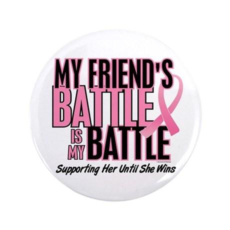 "My Battle Too 1 (Friend BC) 3.5"" Button (100 pack)"