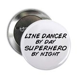 "Line Dancer Superhero by Night 2.25"" Button"